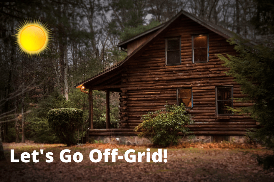 how to prepare to live off the grid